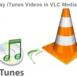 How to Play iTunes DRM Movie on VLC?
