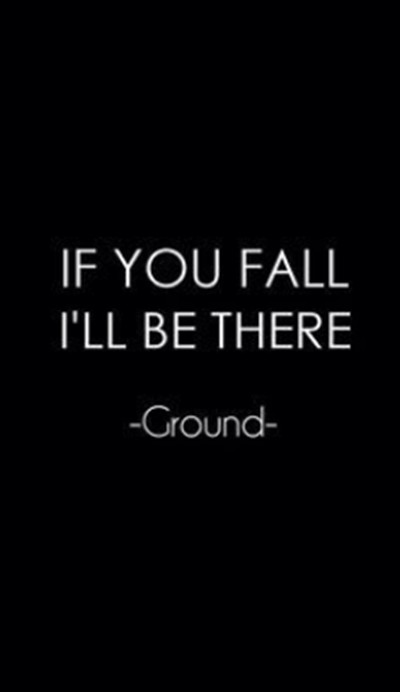 IF YOU FALL I'LL BE THERE -Ground-