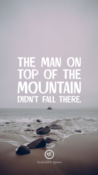 9 The Man On Top Of Mountain Didnt Fall There