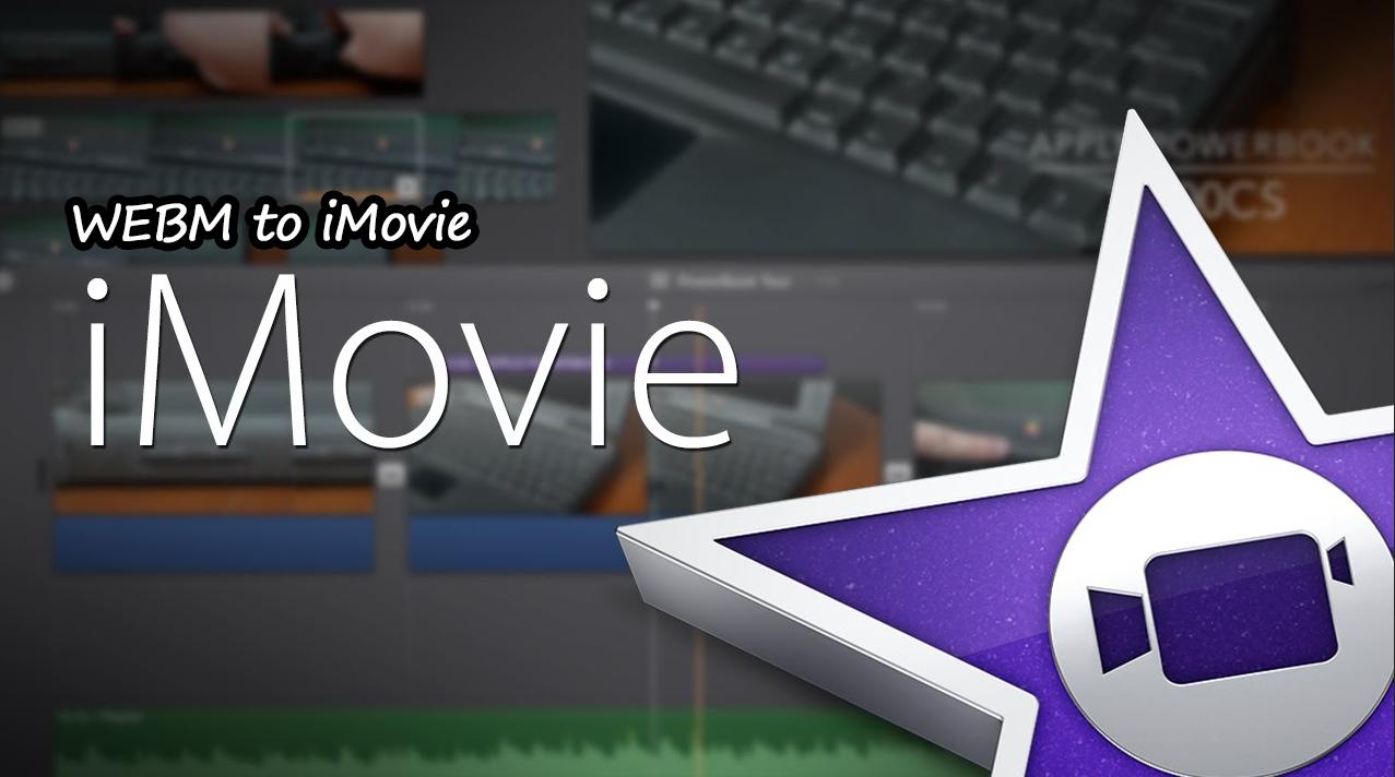 WEBM-to-iMovie-intro
