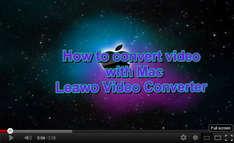 Leawo Video Converter for Mac Video Guide