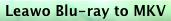 leawo-blu-ray-to-mkv-button